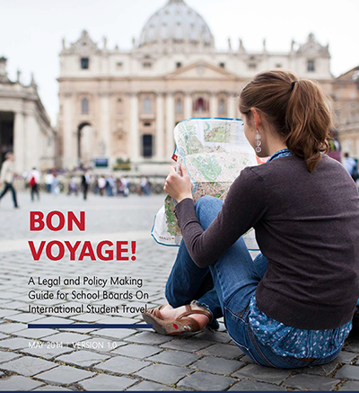 Bon Voyage! A Legal and Policy Making Guide for School Boards on International Student Travel